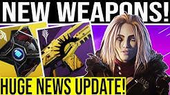 Destiny 2 MASSIVE NEWS UPDATE & NEW WEAPONS!