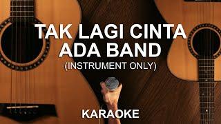 Download Tak Lagi Cinta - Ada Band (Instrumental) | Karaoke