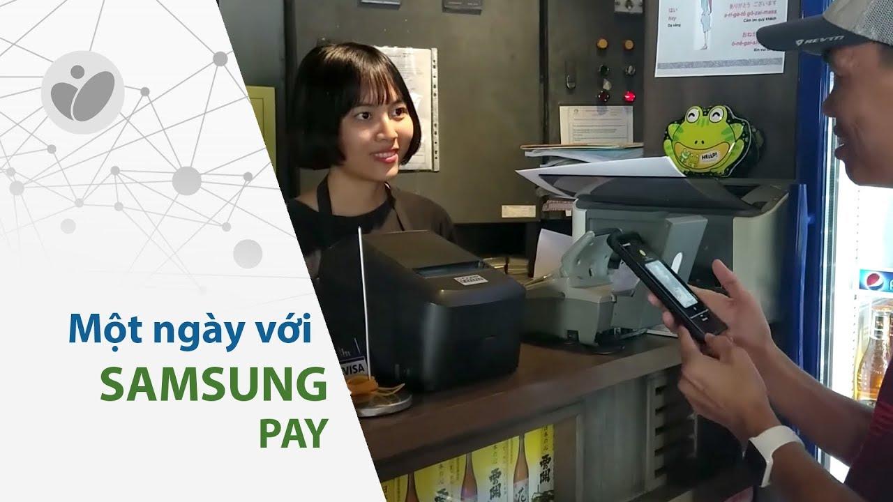 Cuhiep - Một ngày với Samsung Pay
