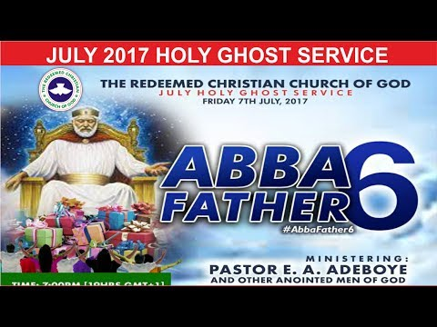 """JULY 2017- RCCG HOLY GHOST SERVICE """"Abba Father 6"""""""
