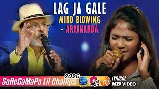 Lag Ja Gale - Aryananda - Lil Champs 2020 - Alka Yagnik - Lata Mangeshkar - Annu Kapoor