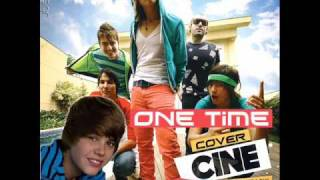Cine - One Time (Justin Bieber Cover)