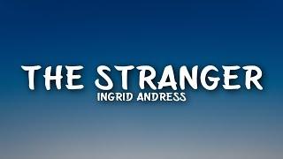 Baixar Ingrid Andress - The Stranger (Lyrics)