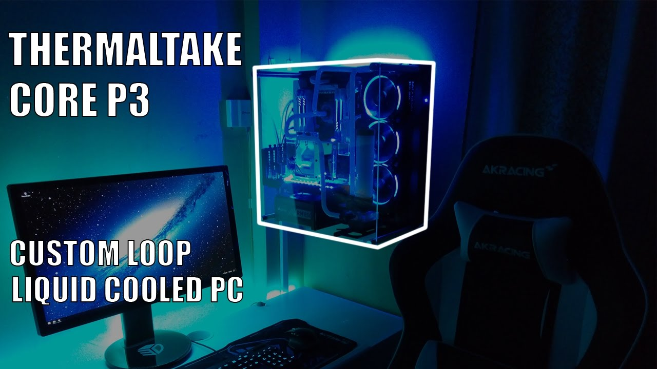 The Thermaltake Core P3 Custom Loop Liquid Cooled Pc