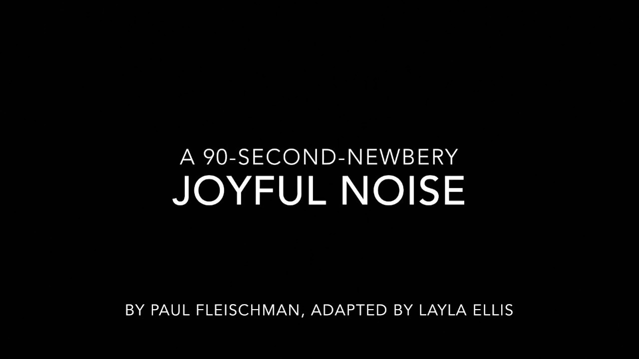Joyful Noise 90-Second Newbery