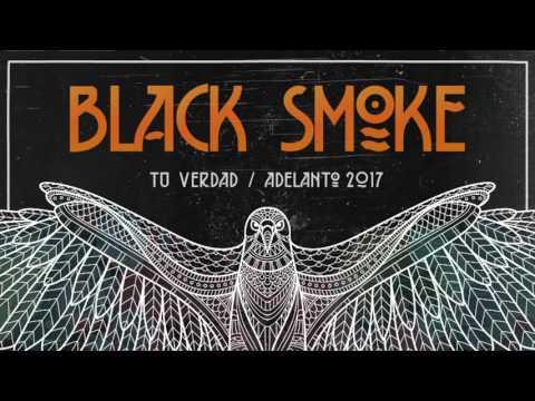 Black Smoke - Tu Verdad