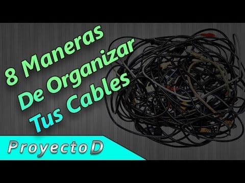 8 Maneras para Organizar tus cables | 8 Ways to Organize your cables | Proyecto'D