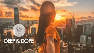 Deep & Dope (Best of Vocal Deep House Music | Chill Out Mix)