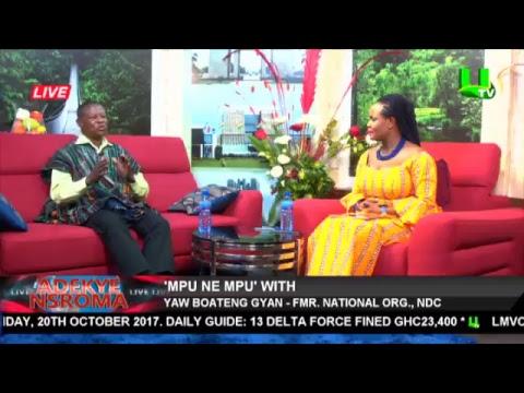 Mpu ne Mpu with Yaw Boateng Gyan - Fmr. National Organizer, NDC