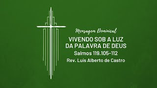 Vivendo sob a luz da Palavra de Deus - Rev. Luís Alberto de Castro   IPNL   12.07.2020