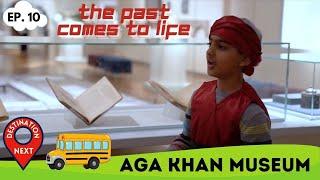 Destination Next | Episode 10 | Aga Khan Museum