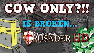 STRONGHOLD CRUSADER IS A PERFECTLY BALANCED GAME WITH NO EXPLOITS - Excluding the cow only challenge