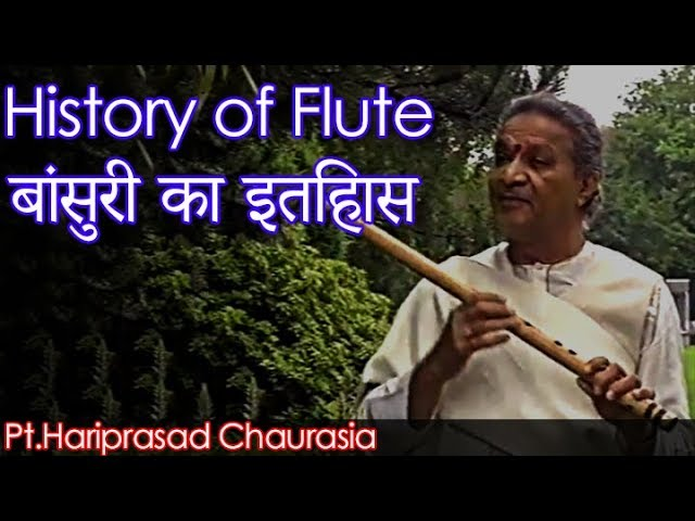 Pt. Hariprasad Chaurasia Explaining | HISTORY of Flute/ Bansuri | Making of Flute/ Bansuri