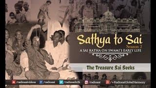 Sathya to Sai (Episode 20) - The Treasure Sai Seeks | Sathya Sai Katha