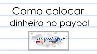 Dicas - Como Colocar Dinheiro no Paypal ( Sem cartão )