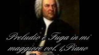 J.S.BACH PRELUDIO E FUGA IN MI MAGGIORE VOL.1 PIANO INIO PLACIDO