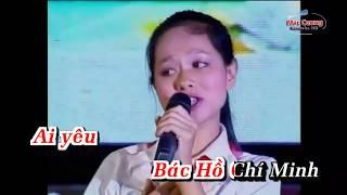 | Karaoke HD | Ai Yêu Bác Hồ Chí Minh Hơn Thiếu Niên Nhi Đồng - Hoàng Quyên