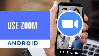 How to use Zoom on Android