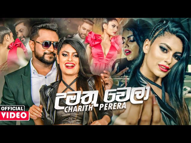 Umathu Wela - Charith Perera - Official Music Video 2020 | New Sinhala Music Videos 2020