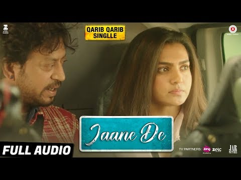 Jaane De - Full Audio | Qarib Qarib...