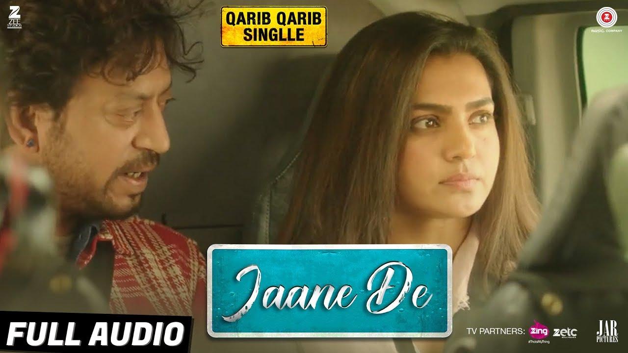Jaane De - Full Audio | Qarib Qarib Singlle | Irrfan I Parvathy | Vishal  Mishra feat  Atif Aslam