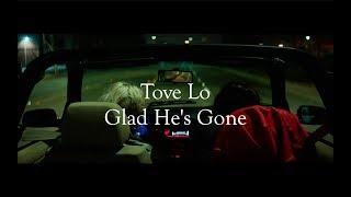 Tove Lo Glad He 39 s Gone lyrics.mp3