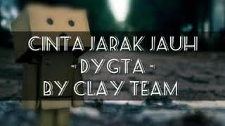Cinta Jarak Jauh DYGTA By ClayTeam