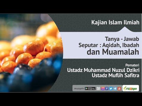 Ustadz Muhammad Nuzul Dzikri Dan Ustadz Muflih Safitra - Tanya Jawab Aqidah, Ibadah, Dan Muamalah