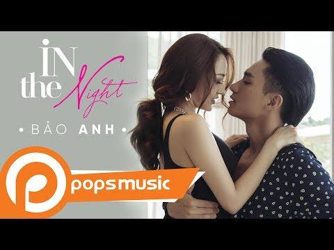 In The Night | Bảo Anh Ft. Hữu Vi | Official MV | MV Mới Nhất 2017
