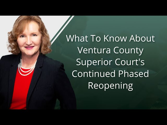 What To Know About Ventura County Superior Court's Continued Phased Reopening