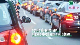 Trafik Sigortasında Yüksek Risklilerde Yeni Dönem