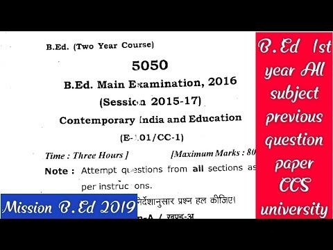 All Previous year question papers ,ALL Subject B Ed 1st year CCS university  / mission B Ed 2019