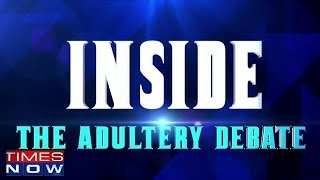 Should Adultery Law Section 497 Be Scrapped? | Inside