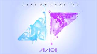 Avicii - Take Me Dancing (Original Mix) [ID 2013]