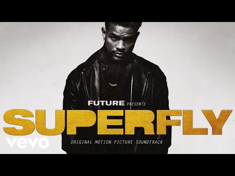 Future  Whats Up With That Audio  From SUPERFLY ft 21 Savage