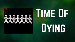Three Days Grace - Time Of Dying (Lyrics)
