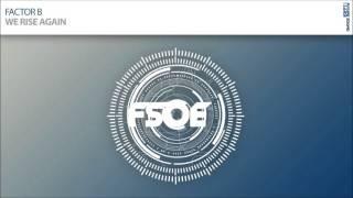 Factor B - We Rise Again
