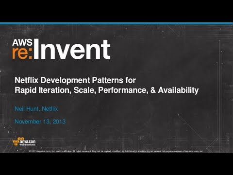 Netflix Development Patterns for Scale, Performance & Availability DMG206  AWS re:Invent 2013