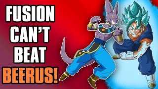 Why Fusion CAN'T Defeat Beerus