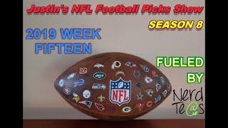 Week 15   Justin's 2019/2020 NFL Football Picks Show