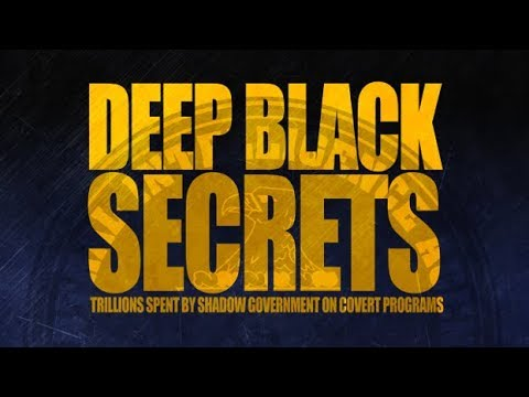 Deep Black Secrets: Trillions Spent by Shadow Government on Covert Programs