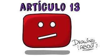 ARTÍCULO 13 ¿EL FIN DE YOUTUBE COMO LO CONOCEMOS? | Draw My Life