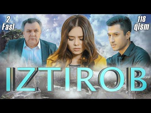Iztirob (O'zbek serial) I Изтироб (Ўзбек сериал) 118- Qism 2-Fasl