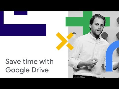 Google Drive: Save time. Stay focused. (Cloud Next '18)
