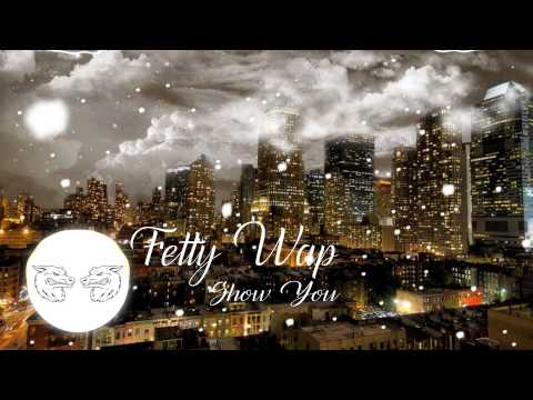 Fetty Wap - Show You Bass Boosted