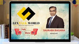 LexTalk World Talk Show with Saurabh Bagaria, Advocate