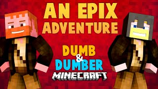 An Epix Adventure (Ep.1) ★ Minecraft: Dumb & Dumber