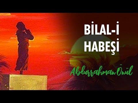 Bilal-i Habeşi | Abdurrahman Önül - İlahi