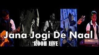 Jana Jogi De Naal  Kailash Kher  Rooh Live In Techjalsa
