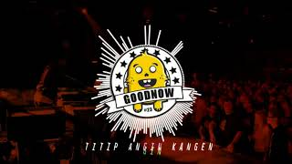 Gambar cover DJ TITIP ANGIN KANGEN KOPLO TERBARU (Remix by GoodNow)
